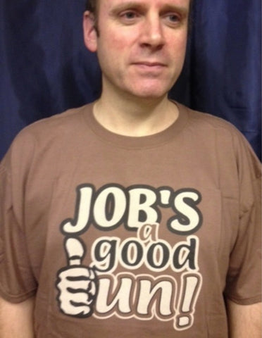 Job's a good 'un T-shirt