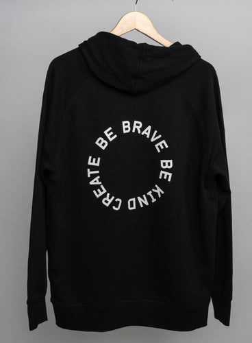 Be Brave Be Kind Create Pullover Hoodie