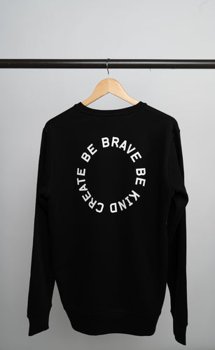 Be Brave Be Kind Create Sweatshirt
