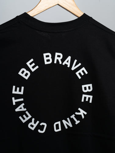 Be Brave Be Kind Create T-Shirt