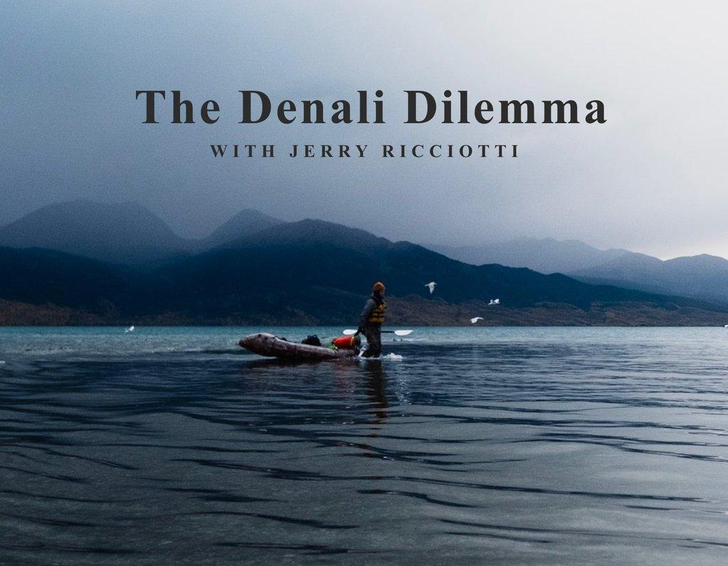 The Denali Dilemna