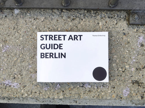Street Art Guide Berlin