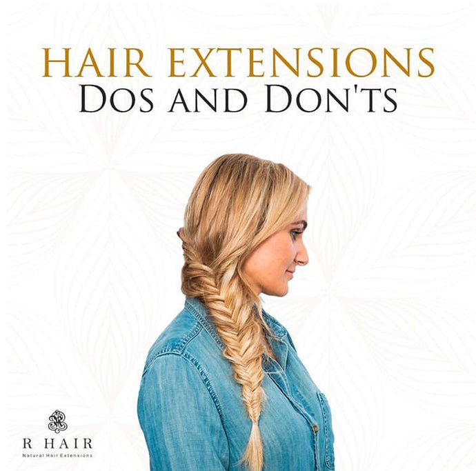 Hair Extensions - Dos or Dont's