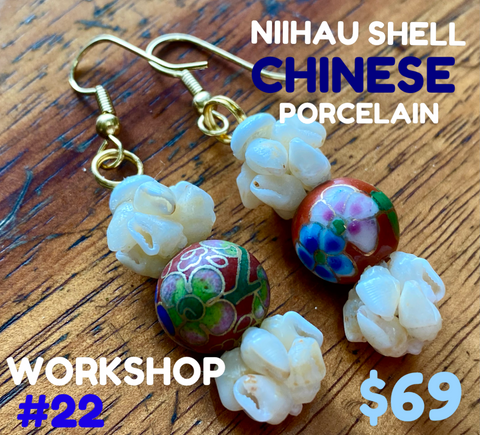 WORKSHOP 22: CHINESE PORCELAIN+ NIIHAU EARRING KIT