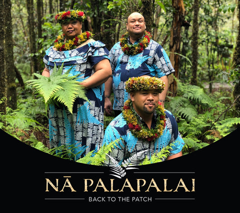 "NĀ PALAPALAI ""Back to the Patch"""