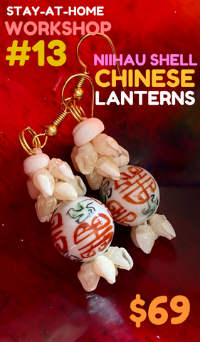 WORKSHOP 13: CHINESE LANTERN NIIHAU EARRING KIT