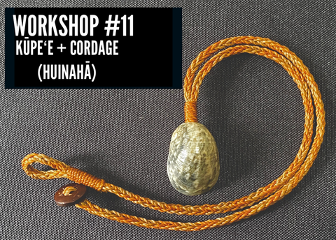 WORKSHOP 11:  KUPE'E PENDANT & HUINAHĀ CORDAGE WORKSHOP