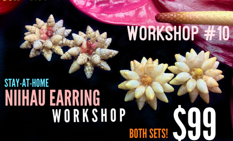 WORKSHOP 10: NIIHAU EARRING KITS