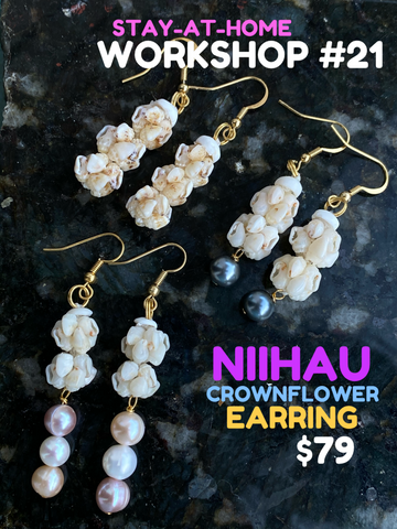 WORKSHOP 21: NIIHAU CROWNFLOWER EARRING