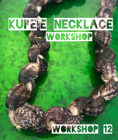 WORKSHOP 12: KUPE'E NECKLACE KIT