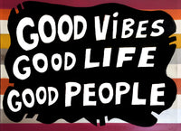 Good Vibes Good Life Good People - Original Painting by Rod Modern FREE SHIP