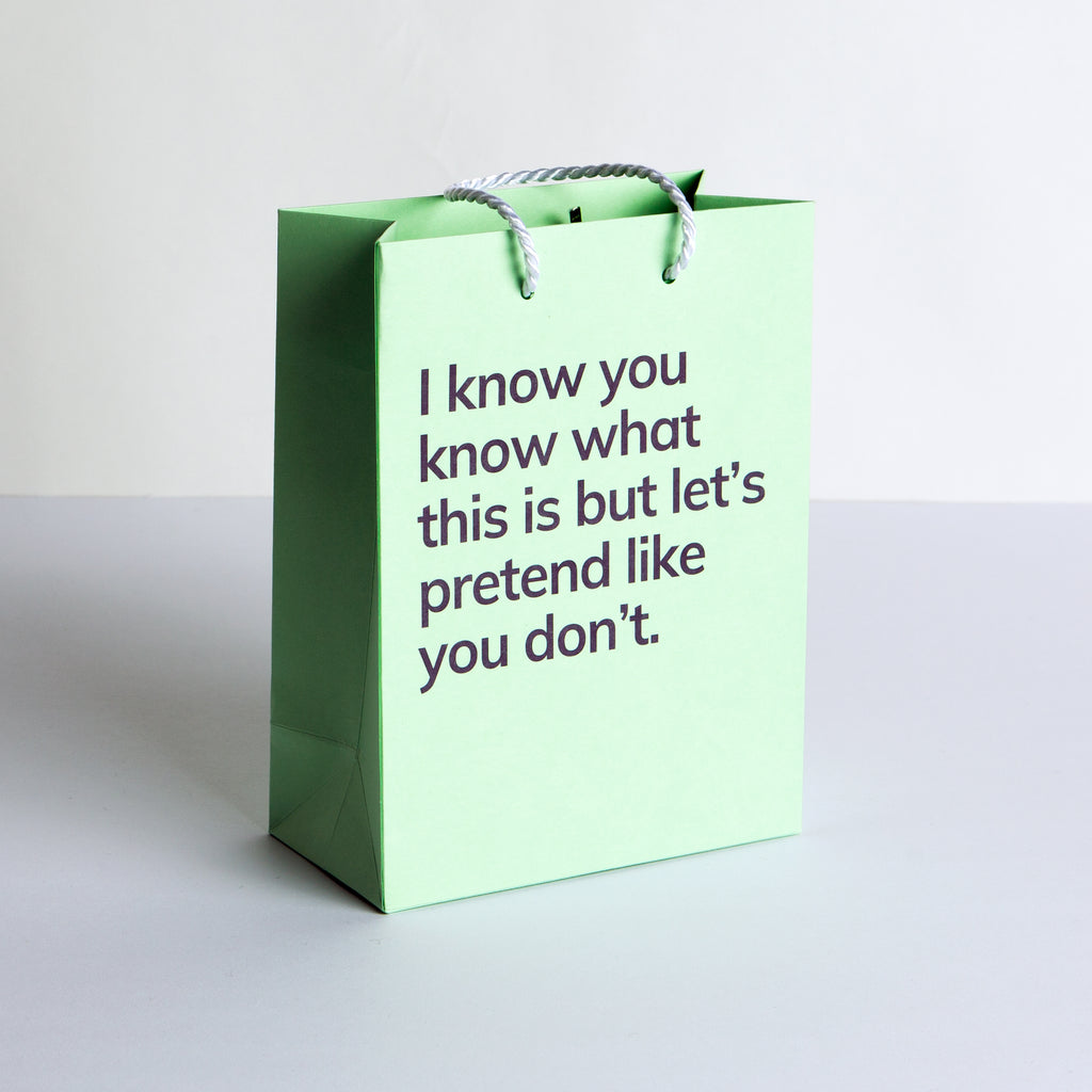 I Know You Know What This Is Gift Bag