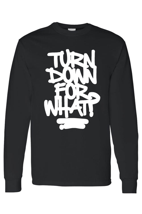 Men's/Unisex Cool Turn Down For What tops?