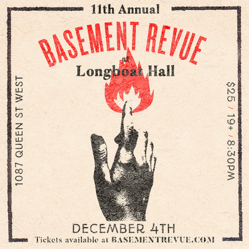 11th Annual Basement Revue Longboat Hall - December 4 2018