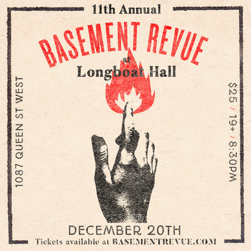 11th Annual Basement Revue Longboat Hall - December 20 2018