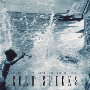 Cold Specks - I Predict A Graceful Expulsion
