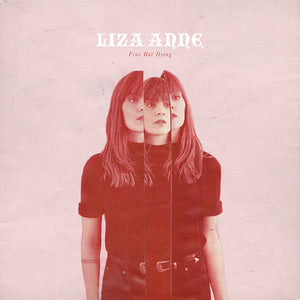 Liza Anne - Fine But Dying