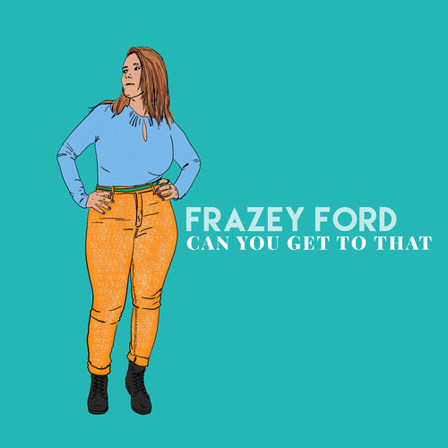 Frazey Ford - Can You Get To That