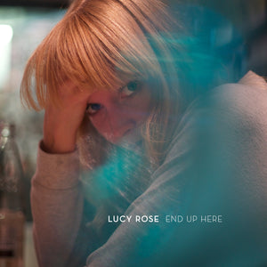 Lucy Rose - End Up Here