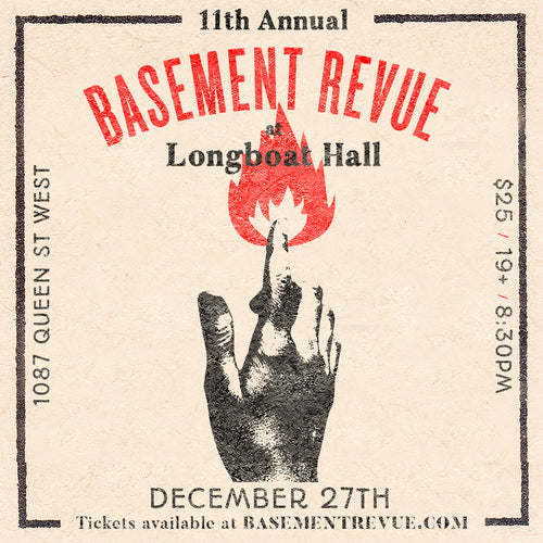 11th Annual Basement Revue Longboat Hall - December 27 2018