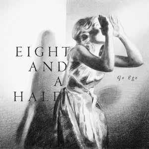 Eight and a Half - Go Ego