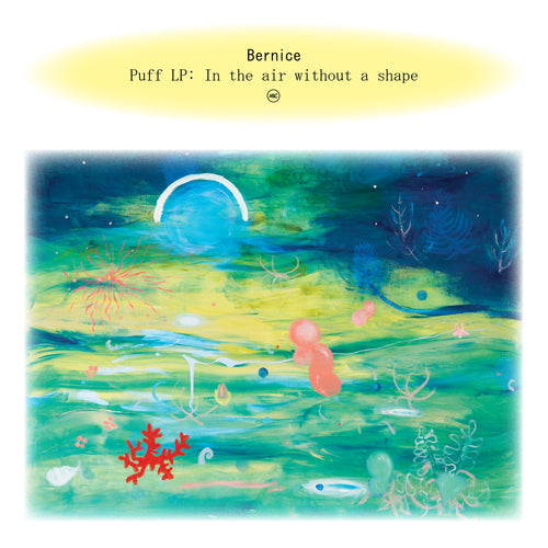 Bernice- Puff LP: In the air without a shape