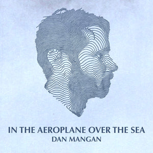 Dan Mangan - Aeroplane Over the Sea