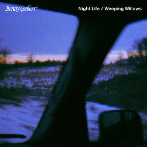 Benny Gerbert - Night Life / Weeping Willows