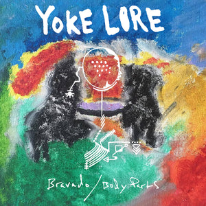 Yoke Lore - Bravado / Body Parts