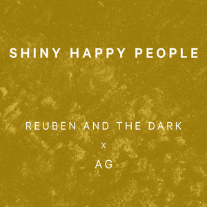 Reuben and the Dark x AG - Shiny Happy People