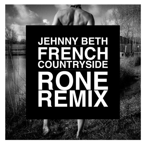 Jehnny Beth - French Countryside (Rone Remix)
