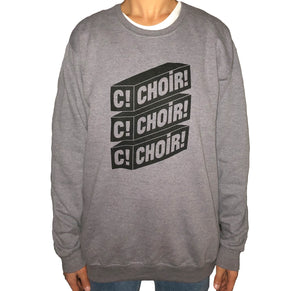 Choir!Choir!Choir! - Grey Crew Neck Sweater