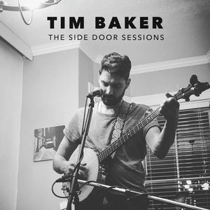 Tim Baker - Side Door Sessions