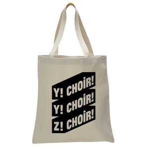"Choir!Choir!Choir! - Tote Bag ""Y!Y!Z!"""