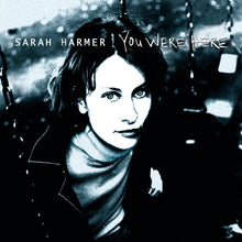 Load image into Gallery viewer, Sarah Harmer - You Were Here Vinyl LP