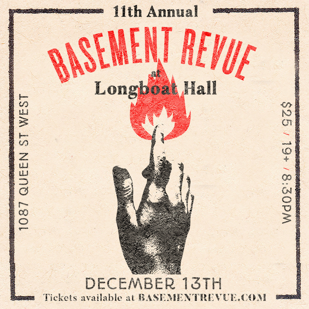 11th Annual Basement Revue Longboat Hall - December 13 2018