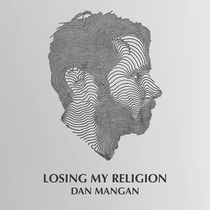 Dan Mangan - Losing my Religion MP3