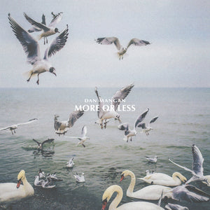 Dan Mangan - More Or Less