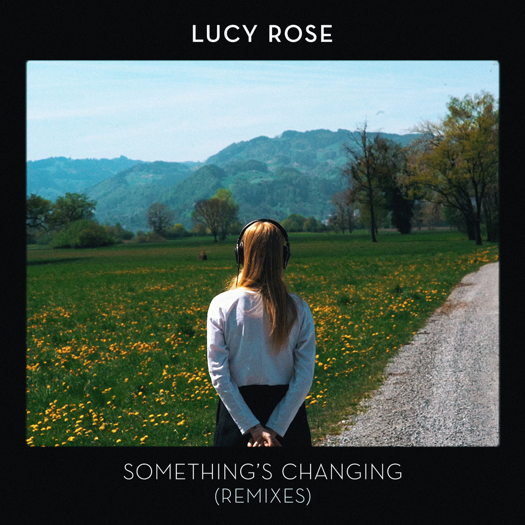 Lucy Rose - Something's Changing (Remixes)