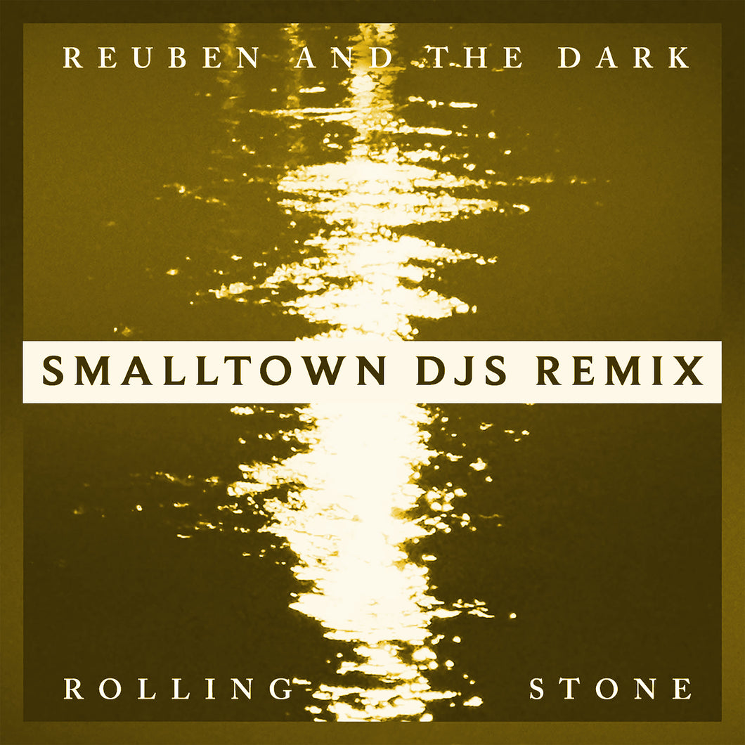 Reuben and the Dark - Rolling Stone (Small Town DJ's Remix)