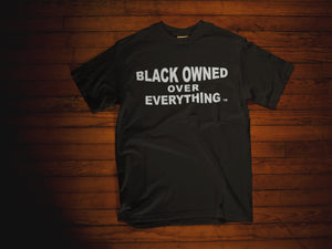 BLACK OWNED OVER EVERYTHING