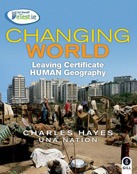 Changing World Leaving Certificate Human Geography