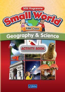 Small World - Geography & Science - 5th Class - Activity Book
