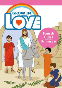 Grow in Love 4th class - Pupil Book 6  - USED BOOK -