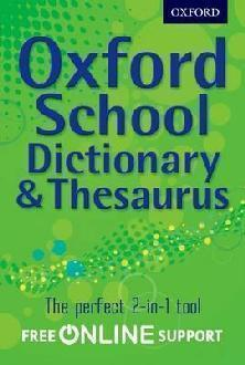 Oxford School Dictionary and Thesaurus