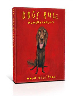 Dogs Rule, Nonchalantly - with personalized sketch