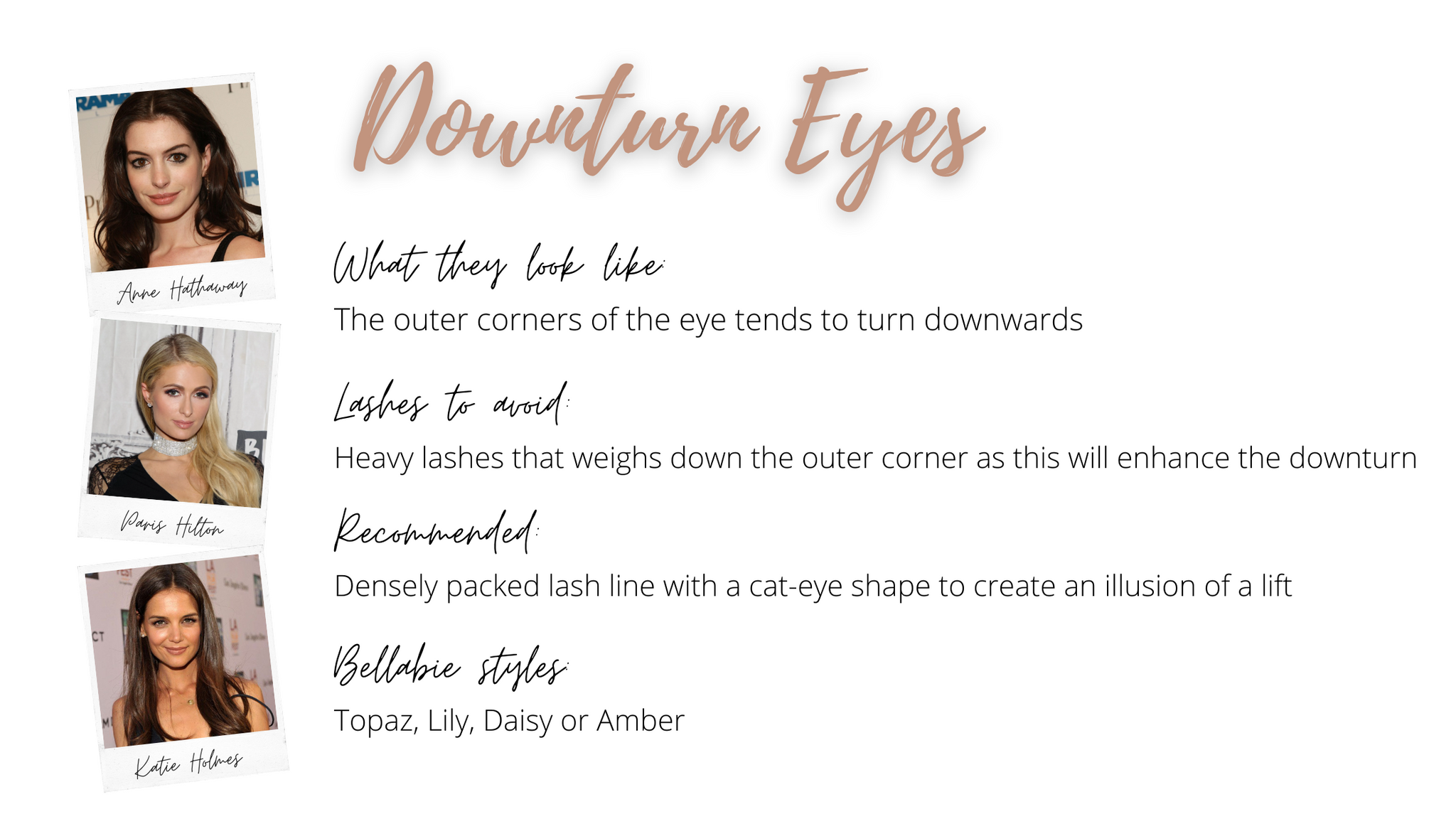 Lash guide for down turn eyes