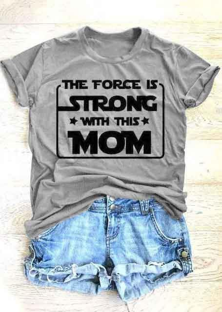 The Force Is Strong With This Mom T-Shirt | I'm Spoiled