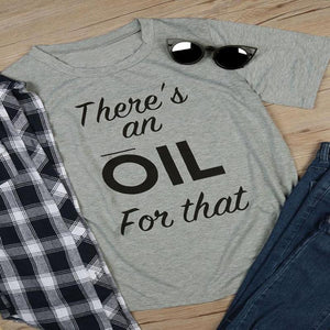 There's An Oil For That T-Shirt - Sp-oiled!