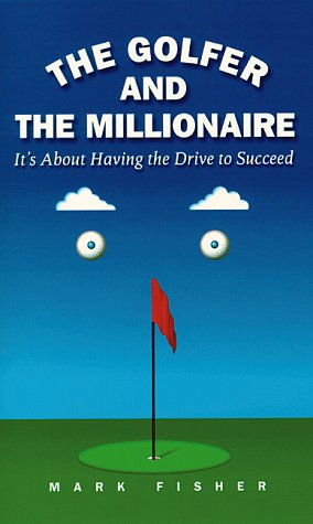 The Golfer And The Millionaire : It'S About Having The Drive To Succeed